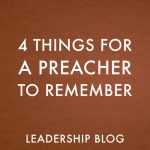 4 Things for a Preacher to Remember