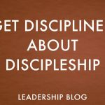 Get Disciplined About Discipleship