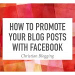How to Promote Your Blog Posts With Facebook