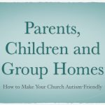 Parents, Children and Group Homes