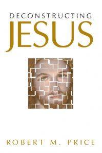 Deconstructing Jesus