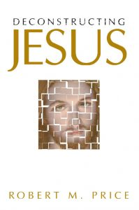 Deconstructing Jesus