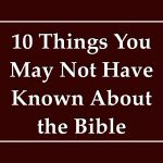 10 Things You May Not Have Known About the Bible