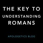 The Key to Understanding Romans