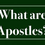What are Apostles?