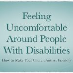 Feeling Uncomfortable Around People With Disabilities