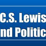 C.S. Lewis and Politics