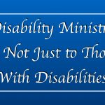 Disability Ministry is Not Just to Those With Disabilities