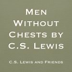 Men Without Chests by C.S. Lewis
