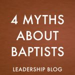 4 Myths About Baptists
