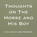 Thoughts on The Horse and His Boy