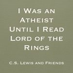 I Was an Atheist Until I Read Lord of the Rings
