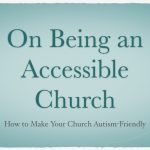 On Being an Accessible Church