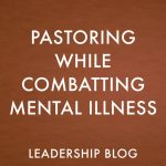 Pastoring While Combatting Mental Illness