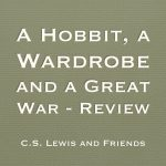 A Hobbit, a Wardrobe and a Great War – Review