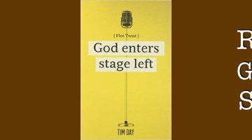 God Enters Stage Left