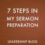 7 Steps in My Sermon Preparation