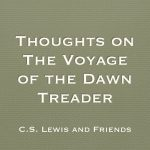Thoughts on The Voyage of the Dawn Treader