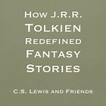 How J.R.R. Tolkien Redefined Fantasy Stories