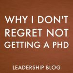 Why I Don't Regret Not Getting a PhD