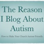 The Reason I Blog About Autism