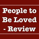 People to Be Loved – Review