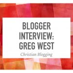 Blogger Interview: Greg West