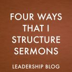 Four Ways That I Structure Sermons