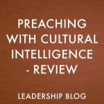 Preaching With Cultural Intelligence – Review