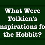 What Were Tolkien's Inspirations for the Hobbit?