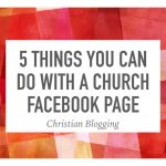 5 Things You Can Do With a Church Facebook Page