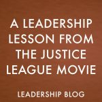 A Leadership Lesson From the Justice League Movie