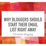 Why Bloggers Should Start Their Email List Right Away