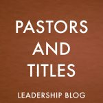 Pastors and Titles