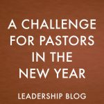 A Challenge For Pastors in the New Year