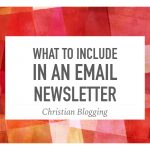 What to Include in an Email Newsletter