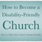 How to Become a Disability-Friendly Church
