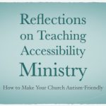 Reflections on Teaching Accessibility Ministry