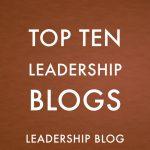 Top Ten Leadership Blogs – January 2018