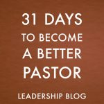 31 Days to Become a Better Pastor: Invest in the Next Generation