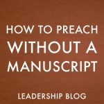 How to Preach Without a Manuscript
