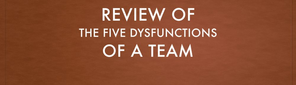 Five Dysfunctions of a Team
