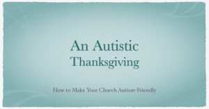 An Autistic Thanksgiving