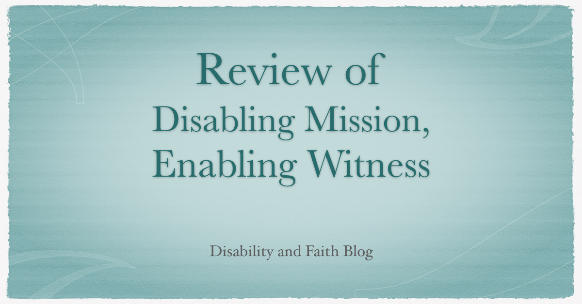 Disabling Mission Enabling Witness