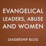 Evangelical Leaders, Abuse and Women