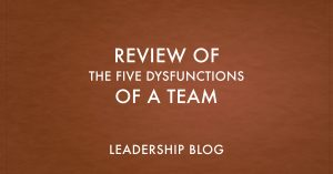 The Five Dysfunctions of a Team – Review