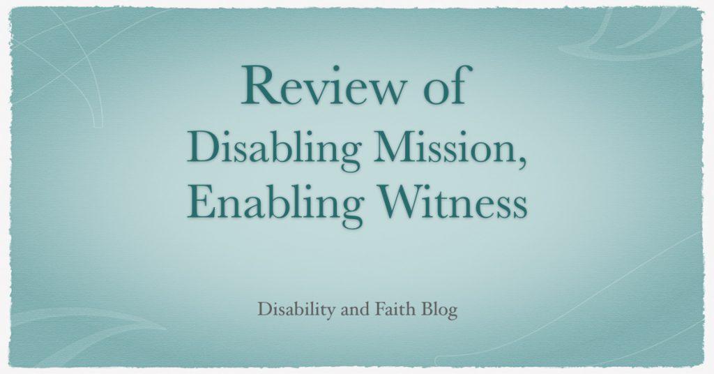 Disabling Mission Enabling Witness